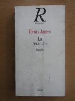 Anticariat: Henry James - La revanche