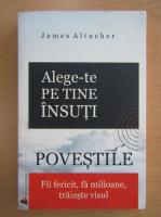 James Altucher - Alege-te pe tine insuti