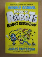 Anticariat: James Patterson - House of Robots. Robot Revolution