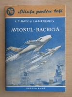Anticariat: L. C. Baev - Avionul-racheta