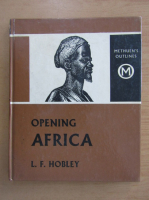 Anticariat: L. F. Hobley - Opening Africa