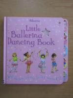Anticariat: Little Ballering Dancing Book