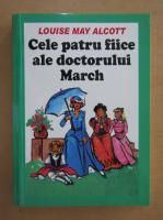Louise May Alcott - Cele patru fiice ale doctorului March