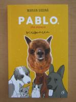 Anticariat: Marian Godina - Pablo, the alpaca