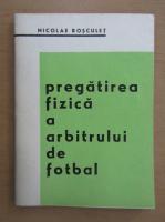 N. Rosculet - Pregatirea fizica a arbitrului de fotbal