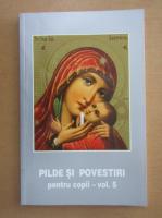 Anticariat: Pilde si povestiri pentru copii (volumul 5)