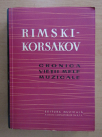 Anticariat: Rimski Korsakov - Cronica vietii mele muzicale