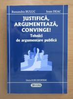 Ruxandra Buluc - Justifica, argumenteaza, convinge!