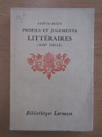 Anticariat: Sainte Beuve - Profils et Jugements litteraires (volumul 3)