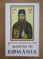 Anticariat: Sfantul Efrem cel Nou, minuni in Romania