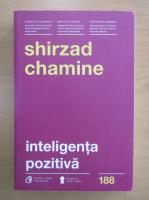 Anticariat: Shirzad Chamine - Inteligenta pozitiva
