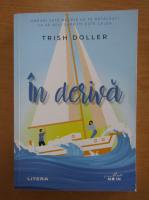 Anticariat: Trish Doller - In deriva