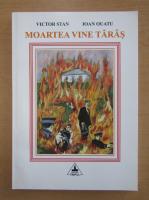 Anticariat: Victor Stan - Moartea vine taras