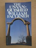 Anticariat: William Faulkner - The Unvanquished