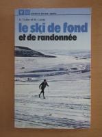A. Tokle - Le ski de fond et de randonnee
