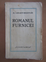 Anticariat: Alexandru Lascarov-Moldovanu - Romanul furnicei