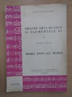 Anticariat: Alfred Mendelsohn, George Balan - Despre arta muzicii si elementele ei. Marile epoci ale muzicii