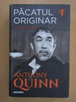 Anthony Quinn - Pacatul originar. O autobiografie