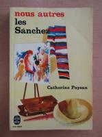 Anticariat: Catherine Paysan - Nous autres les Sanchez