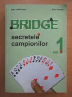 Dan Dimitrescu - Bridge. Secretele campionilor (volumul 1)