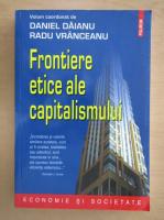 Anticariat: Daniel Daianu - Frontiere etice ale capitalismului