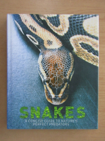 Daniel Gilpin - Snakes. A concise guide to nature's perfect predators