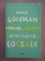 Anticariat: Daniel Goleman - Intelligenza sociale