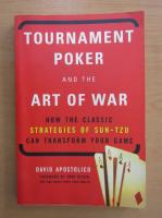 Anticariat: David Apostolico - Tournament Poker and the Art of War