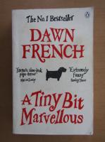 Dawn French - A Tiny Bit Marvellous