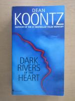 Dean R. Koontz - Dark rivers of the heart