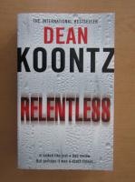 Dean R. Koontz - Relentless