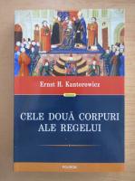 Ernst H. Kantorowicz - Cele doua corpuri ale regelui