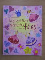 Anticariat: Fiona Watt - Le grand livre des activites avec les fees