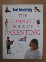 Good Housekeeping. The Complete Book of Parenting