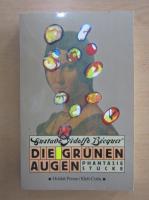 Anticariat: Gustavo Adolfo Becquer - Die Grunen Augen