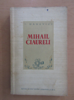 I. Manevici - Mihail Ciureli