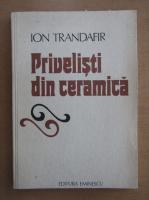 Anticariat: Ion Trandafir - Privelisti din ceramica