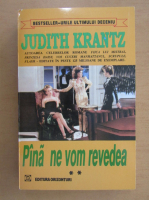 Judith Krantz - Pana ne vom revedea (volumul 2)