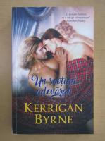 Anticariat: Kerrigan Byrne - Un scotian adevarat