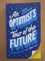 Anticariat: Mark Stevenson - An Optimist's Tour of the Future