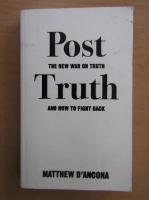 Matthew dAncona - Post-Truth
