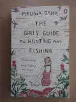 Melissa Bank - The Girls' Guide to Hunting and Fishing