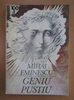 Anticariat: Mihai Eminescu - Geniu pustiu. Aur, marire si amor