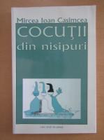 Mircea Ioan Casimcea - Cocutii din nisipuri