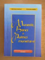 Anticariat: Nicolae Dardac - Moneda, banci si politici monetare