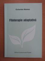 Anticariat: Octavian Manea - Fitoterapie adaptativa