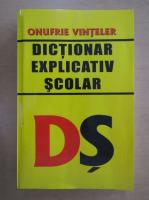 Anticariat: Onufrie Vinteler - Dictionar explicativ scolar