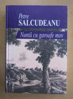 Petre Salcudeanu - Nunta cu garoafe mov