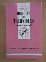 Anticariat: Pierre Ducasse - Histoire des techniques