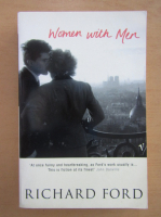 Richard Ford - Women with Men